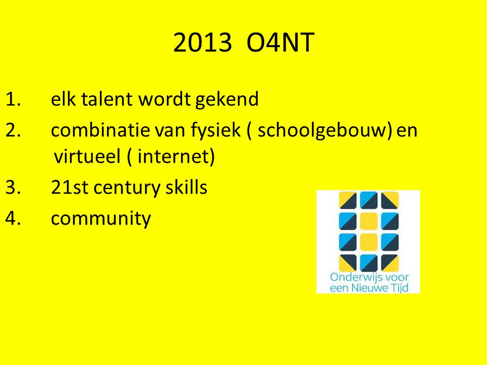 2013 O4NT 1. elk talent wordt gekend 2.