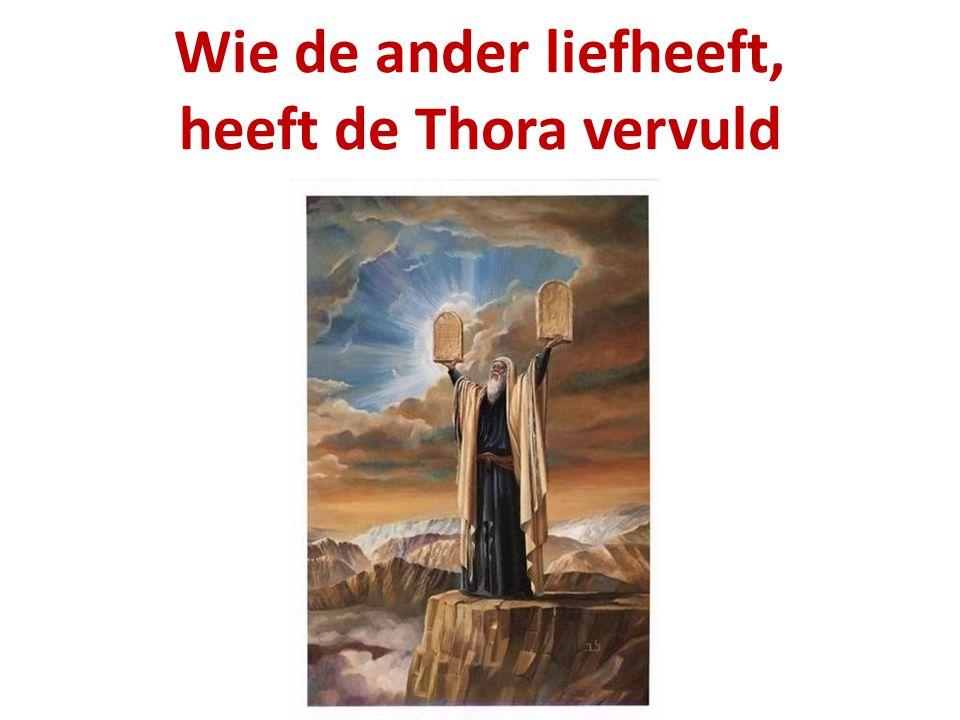 Wie de ander liefheeft, heeft de Thora vervuld