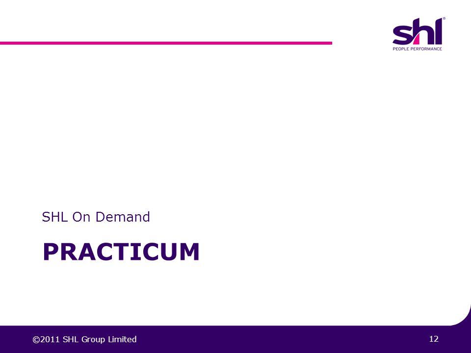 04/04/2017 SHL On Demand Practicum ©2011 SHL Group Limited