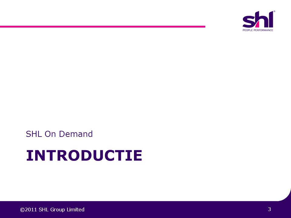 Introductie SHL On Demand 04/04/2017 What is SHL On Demand