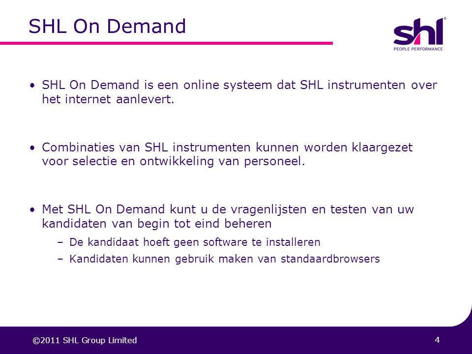 04/04/2017 SHL On Demand. SHL On Demand is een online systeem dat SHL instrumenten over het internet aanlevert.