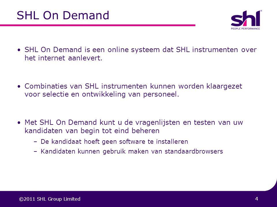 04/04/2017 SHL On Demand. SHL On Demand is een online systeem dat SHL instrumenten over het internet aanlevert.