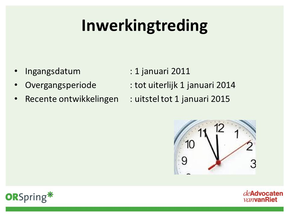 Inwerkingtreding Ingangsdatum : 1 januari 2011