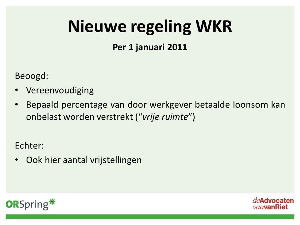 Nieuwe regeling WKR Per 1 januari 2011 Beoogd: Vereenvoudiging