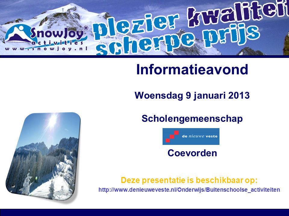 Informatieavond Woensdag 9 januari 2013 Scholengemeenschap Coevorden