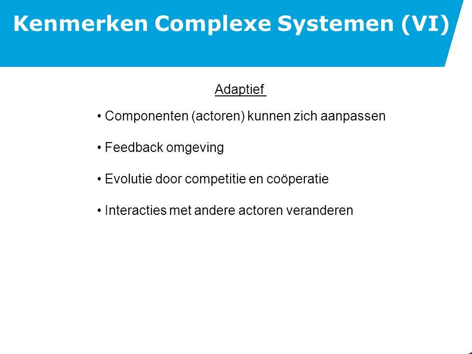 Kenmerken Complexe Systemen (VII)