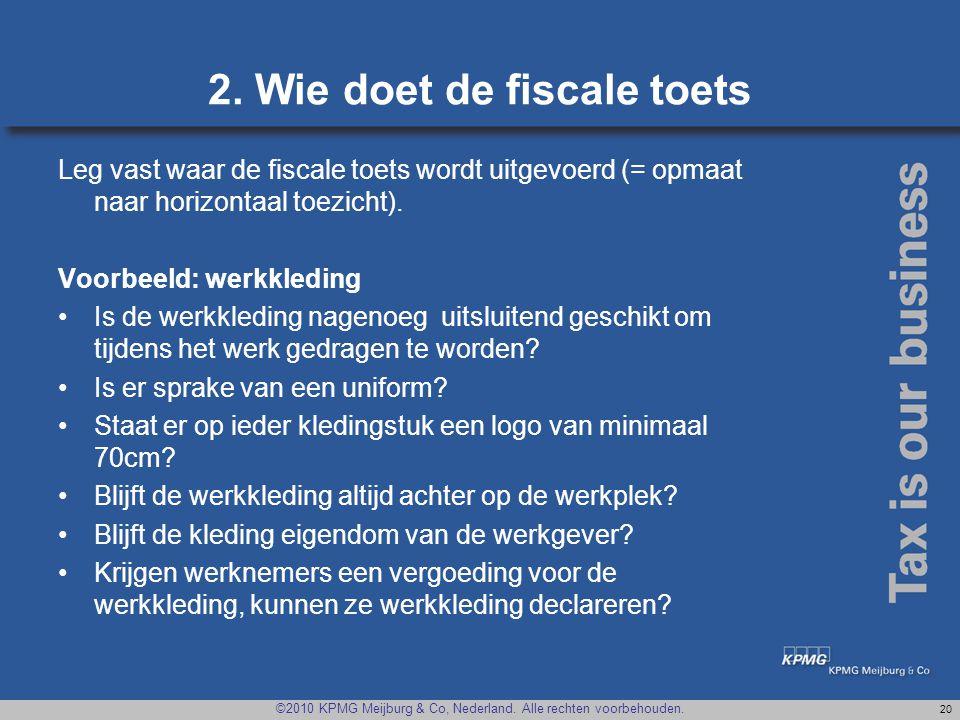 2. Wie doet de fiscale toets