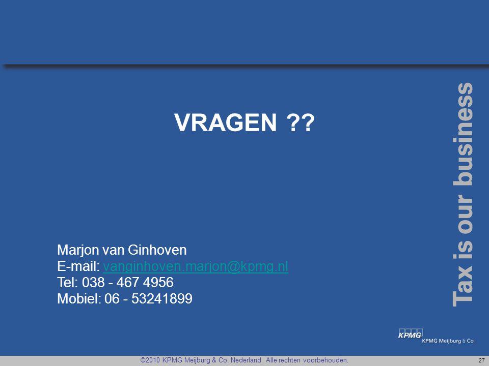 VRAGEN Marjon van Ginhoven E-mail: vanginhoven.marjon@kpmg.nl