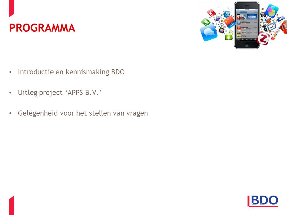 PROGRAMMA Introductie en kennismaking BDO Uitleg project 'APPS B.V.'