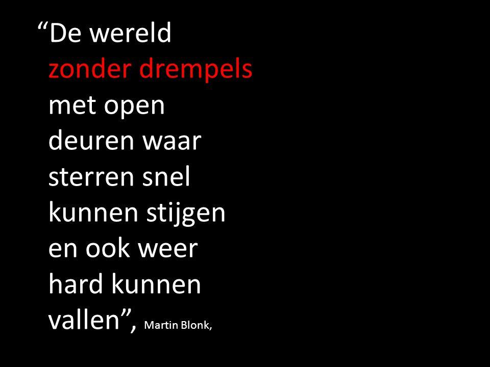De wereld zonder drempels met open deuren waar sterren snel kunnen stijgen en ook weer hard kunnen vallen , Martin Blonk,