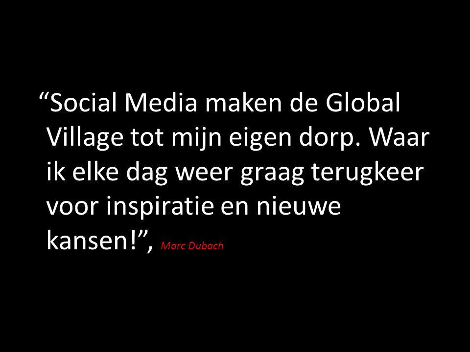Social Media maken de Global Village tot mijn eigen dorp