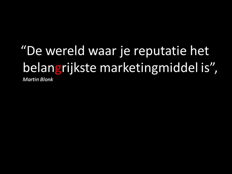 De wereld waar je reputatie het belangrijkste marketingmiddel is , Martin Blonk