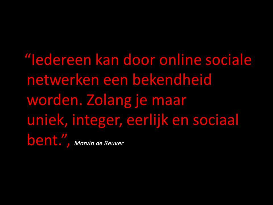 Iedereen kan door online sociale netwerken een bekendheid worden