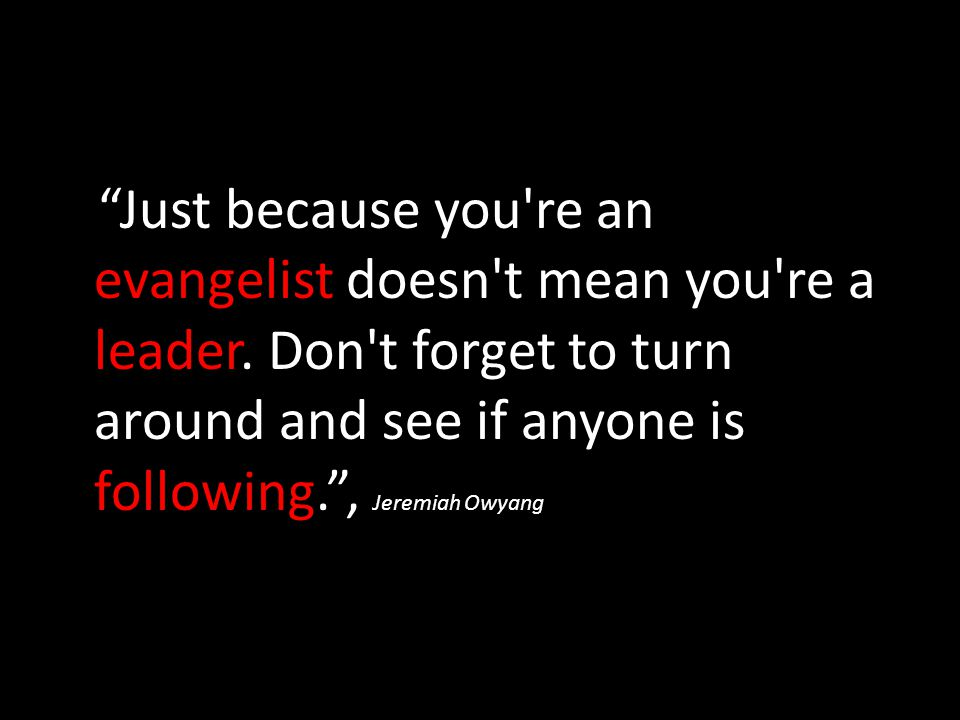 Just because you re an evangelist doesn t mean you re a leader