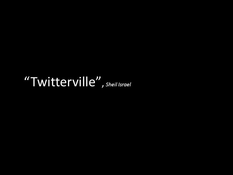 Twitterville , Sheil Israel