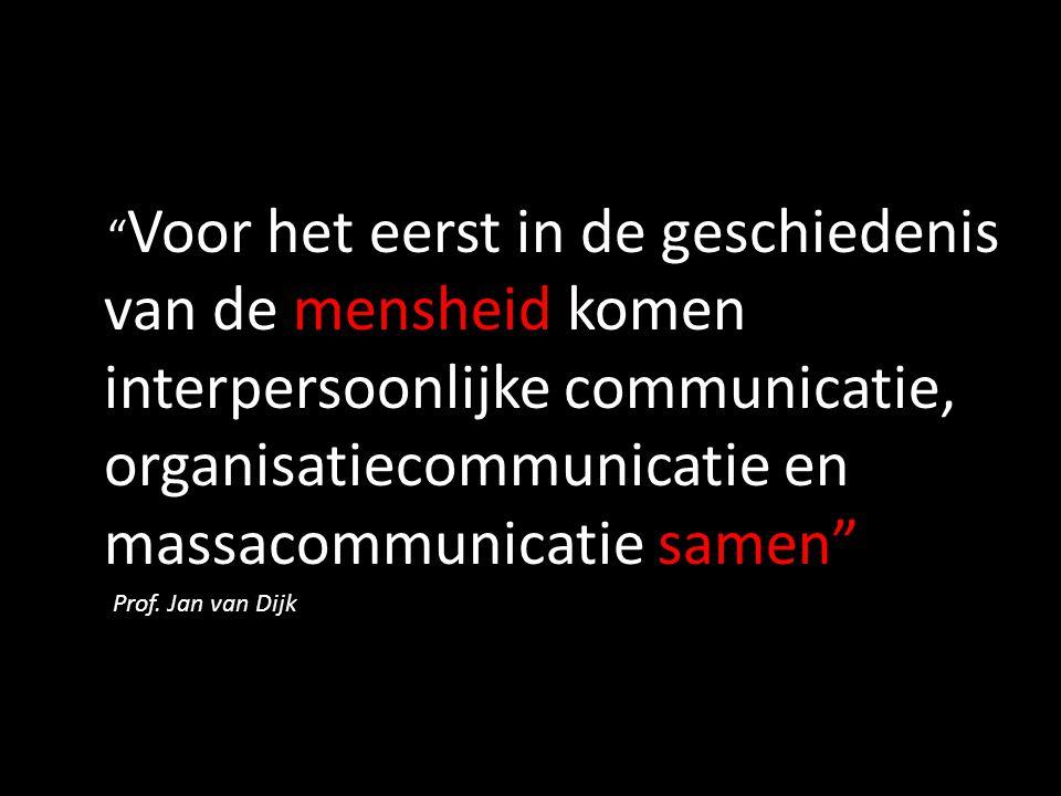 Voor het eerst in de geschiedenis van de mensheid komen interpersoonlijke communicatie, organisatiecommunicatie en massacommunicatie samen .
