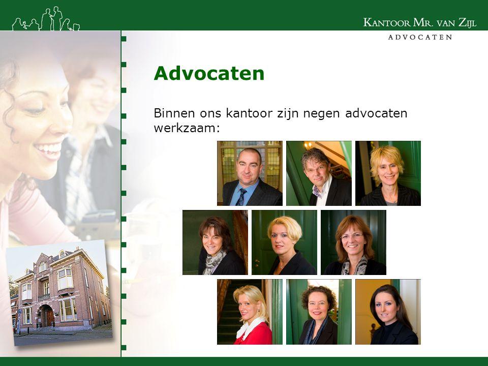 Binnen ons kantoor zijn negen advocaten werkzaam: