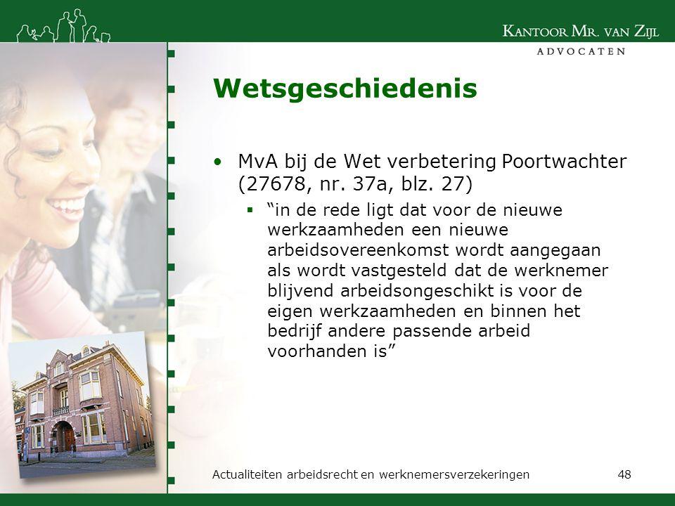Wetsgeschiedenis MvA bij de Wet verbetering Poortwachter (27678, nr. 37a, blz. 27)
