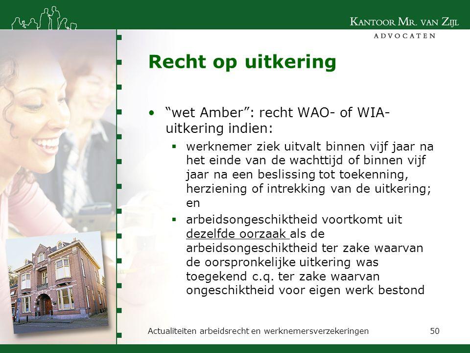 Recht op uitkering wet Amber : recht WAO- of WIA-uitkering indien: