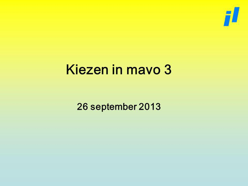 Kiezen in mavo 3 26 september 2013