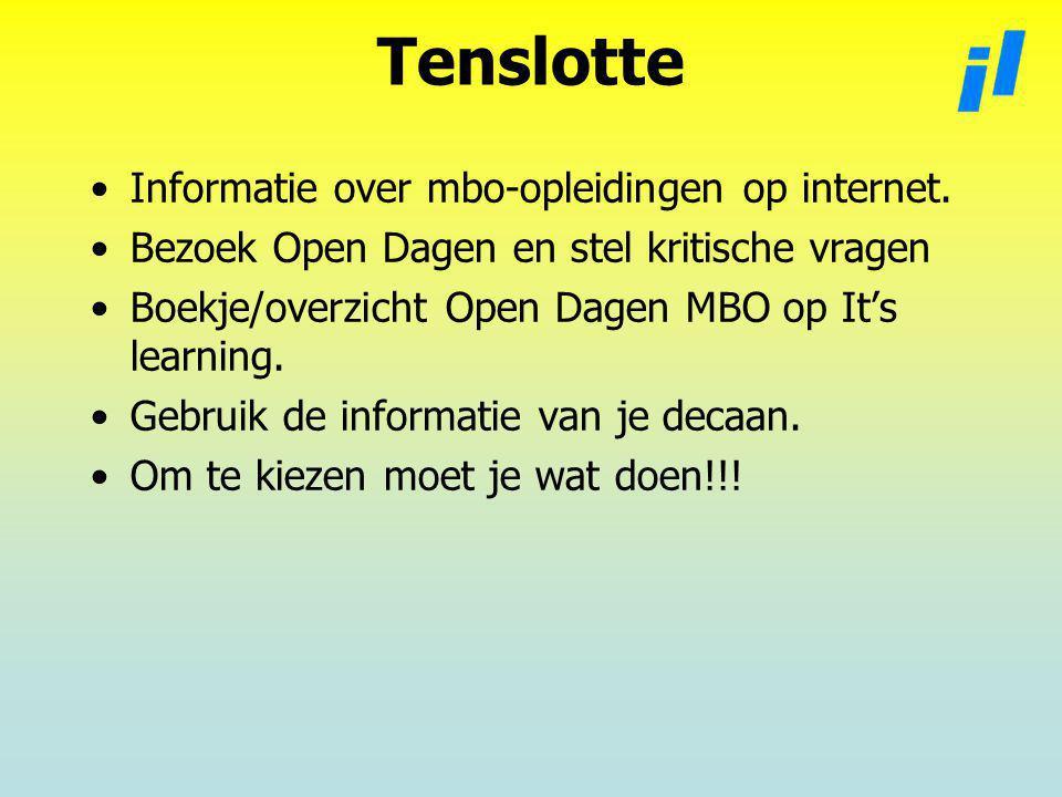 Tenslotte Informatie over mbo-opleidingen op internet.