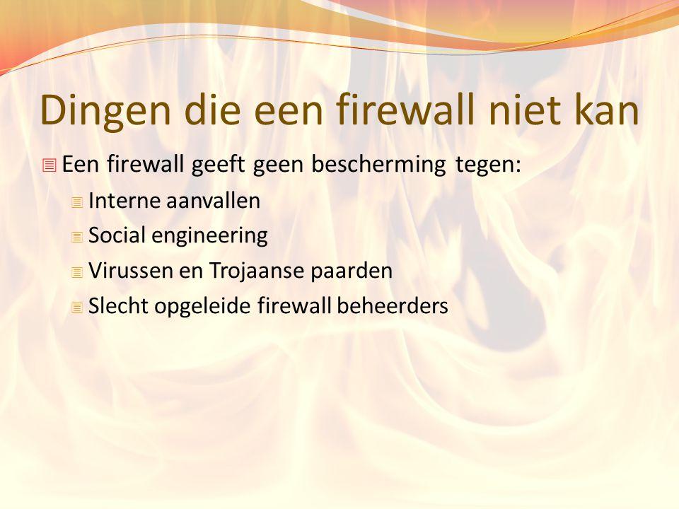 Dingen die een firewall niet kan