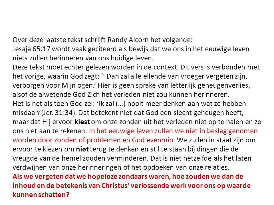 Over deze laatste tekst schrijft Randy Alcorn het volgende: