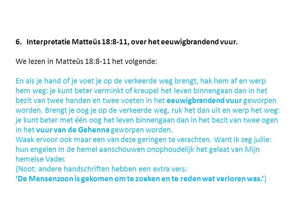 Interpretatie Matteüs 18:8-11, over het eeuwigbrandend vuur.