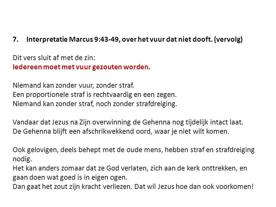 Interpretatie Marcus 9:43-49, over het vuur dat niet dooft. (vervolg)