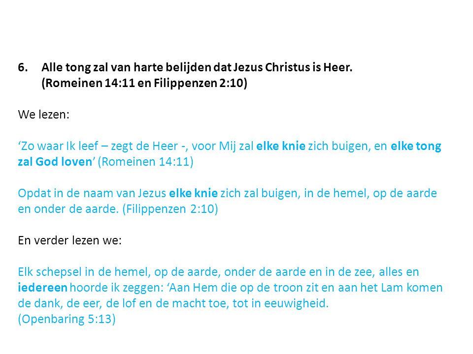 Alle tong zal van harte belijden dat Jezus Christus is Heer