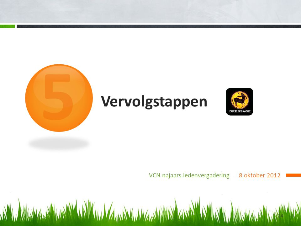 5 Vervolgstappen VCN najaars-ledenvergadering - 8 oktober 2012