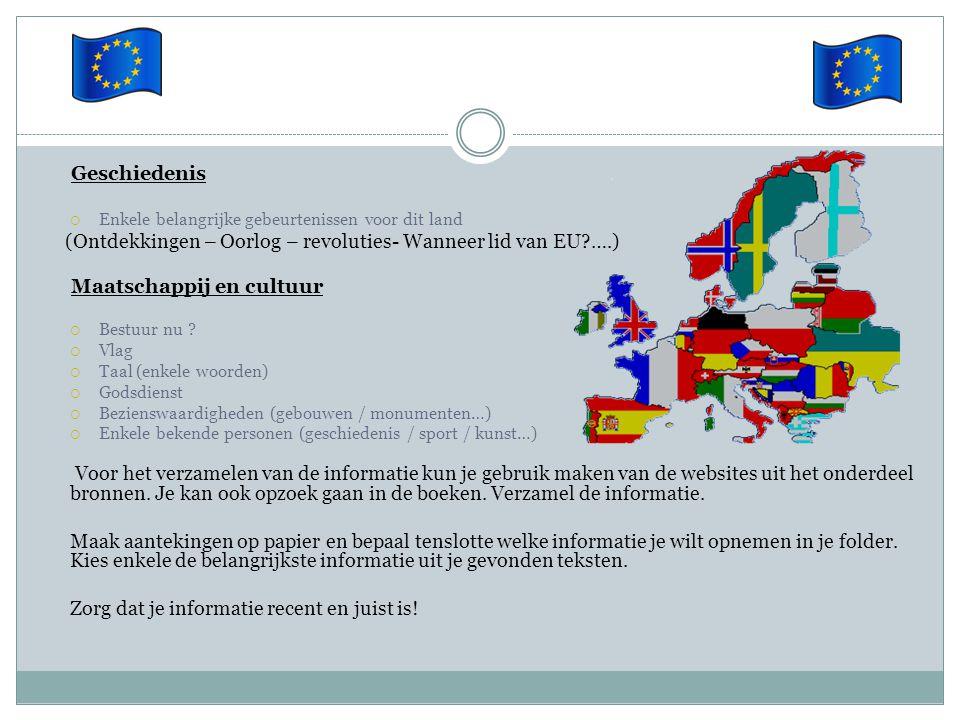 (Ontdekkingen – Oorlog – revoluties- Wanneer lid van EU ….)