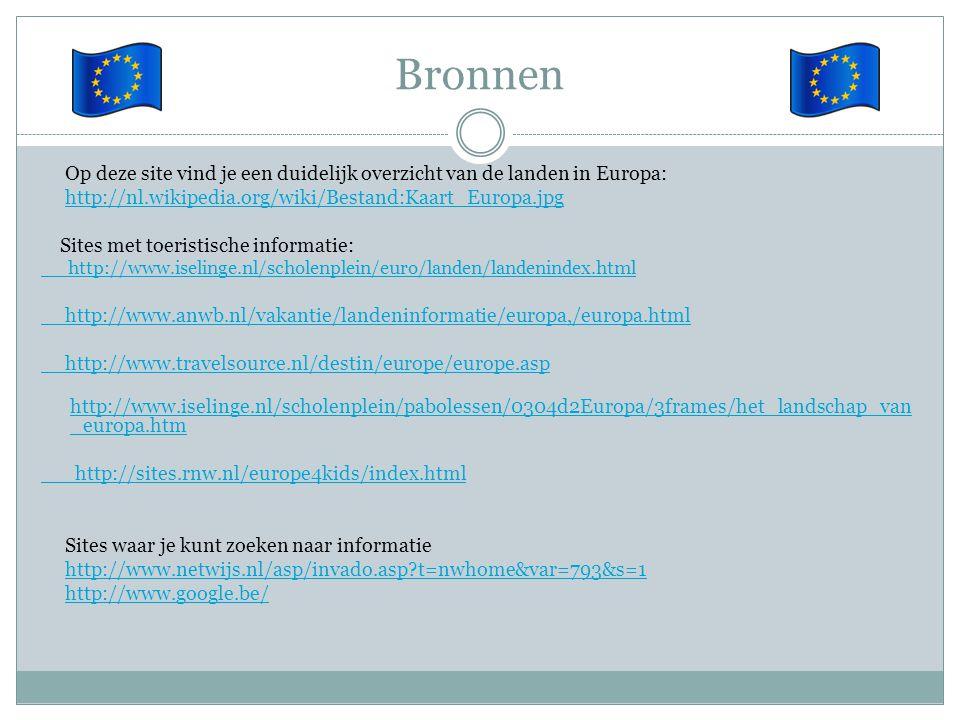 Bronnen Op deze site vind je een duidelijk overzicht van de landen in Europa: http://nl.wikipedia.org/wiki/Bestand:Kaart_Europa.jpg.