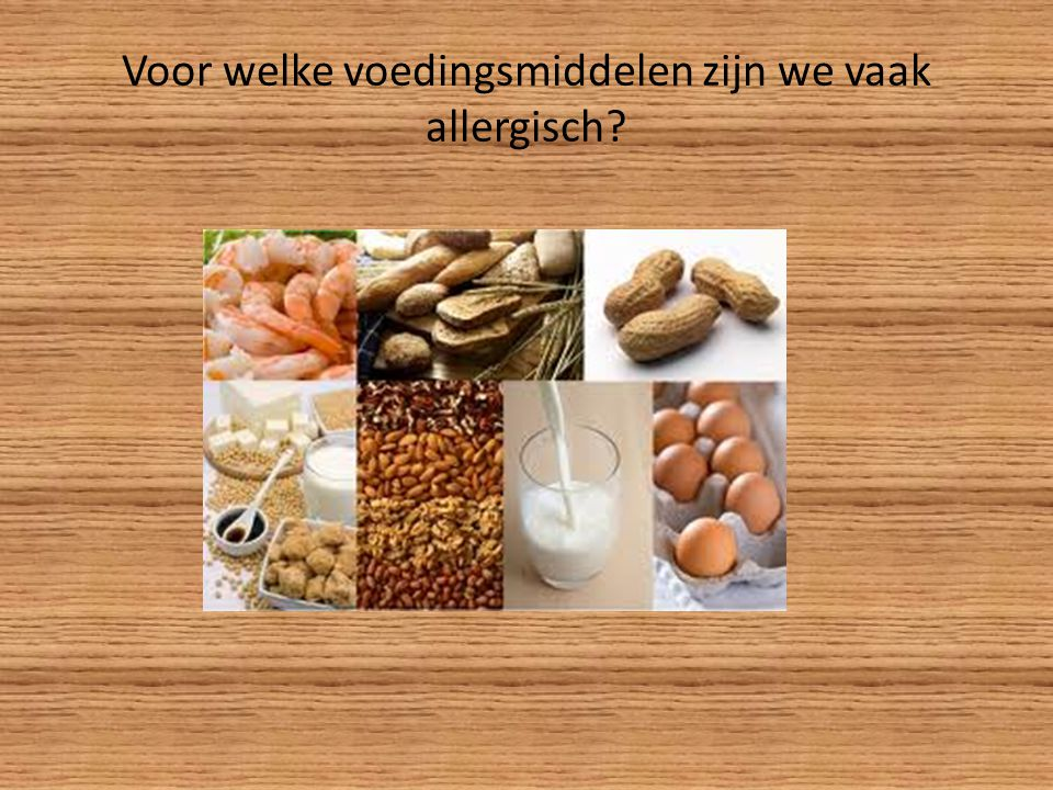 Voor welke voedingsmiddelen zijn we vaak allergisch