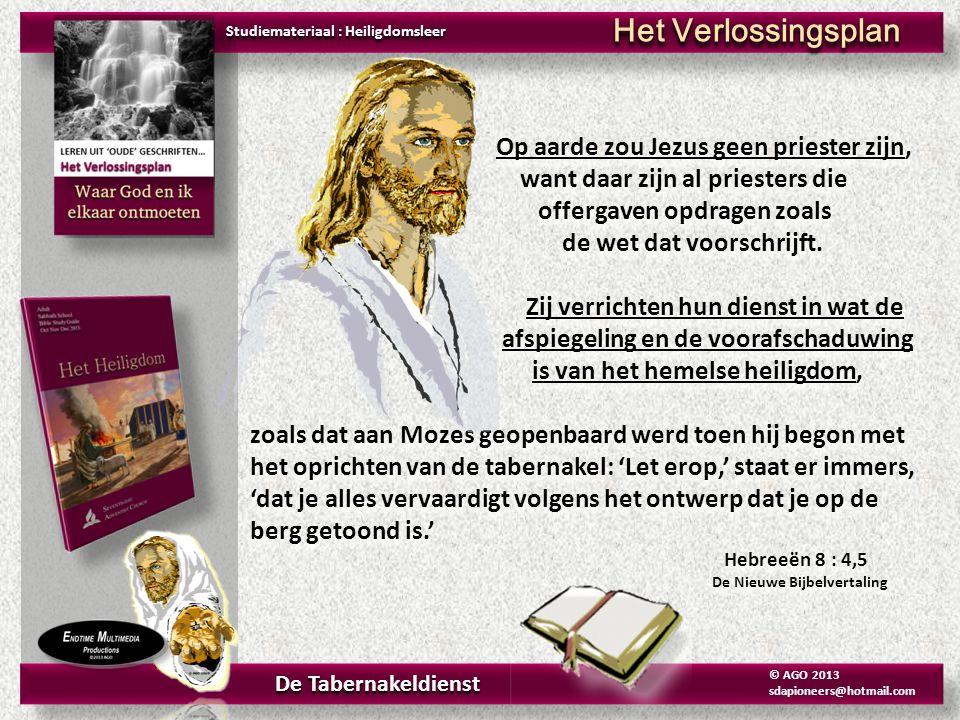 Het Verlossingsplan Op aarde zou Jezus geen priester zijn,