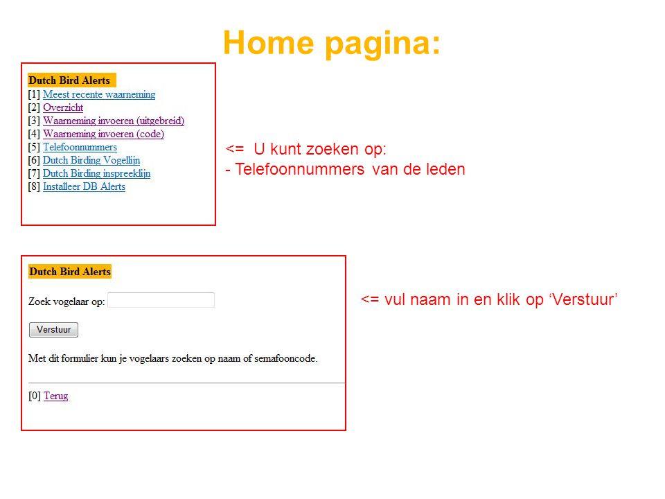Home pagina: <= U kunt zoeken op: - Telefoonnummers van de leden