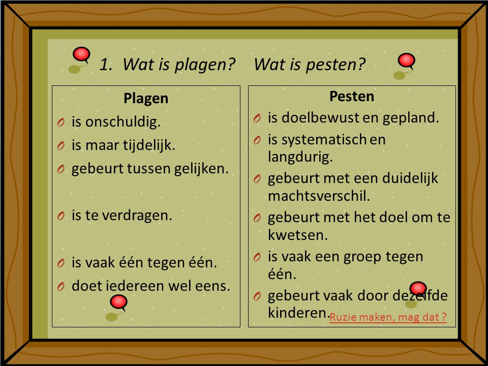 1. Wat is plagen Wat is pesten