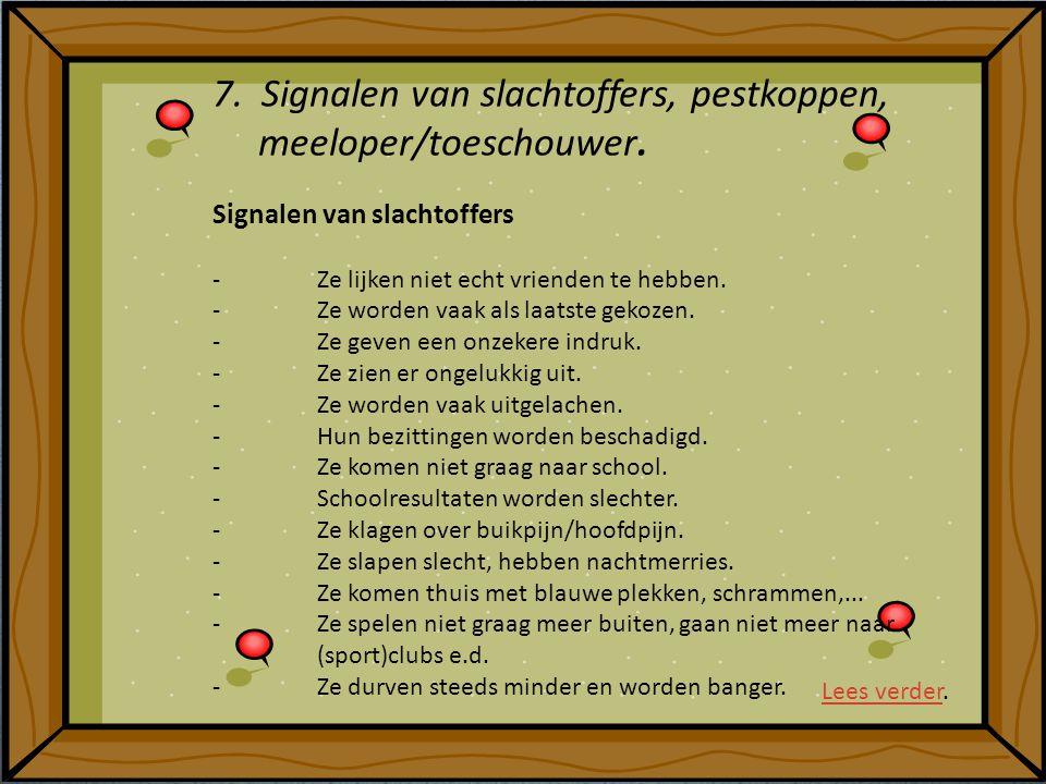 7. Signalen van slachtoffers, pestkoppen, meeloper/toeschouwer.