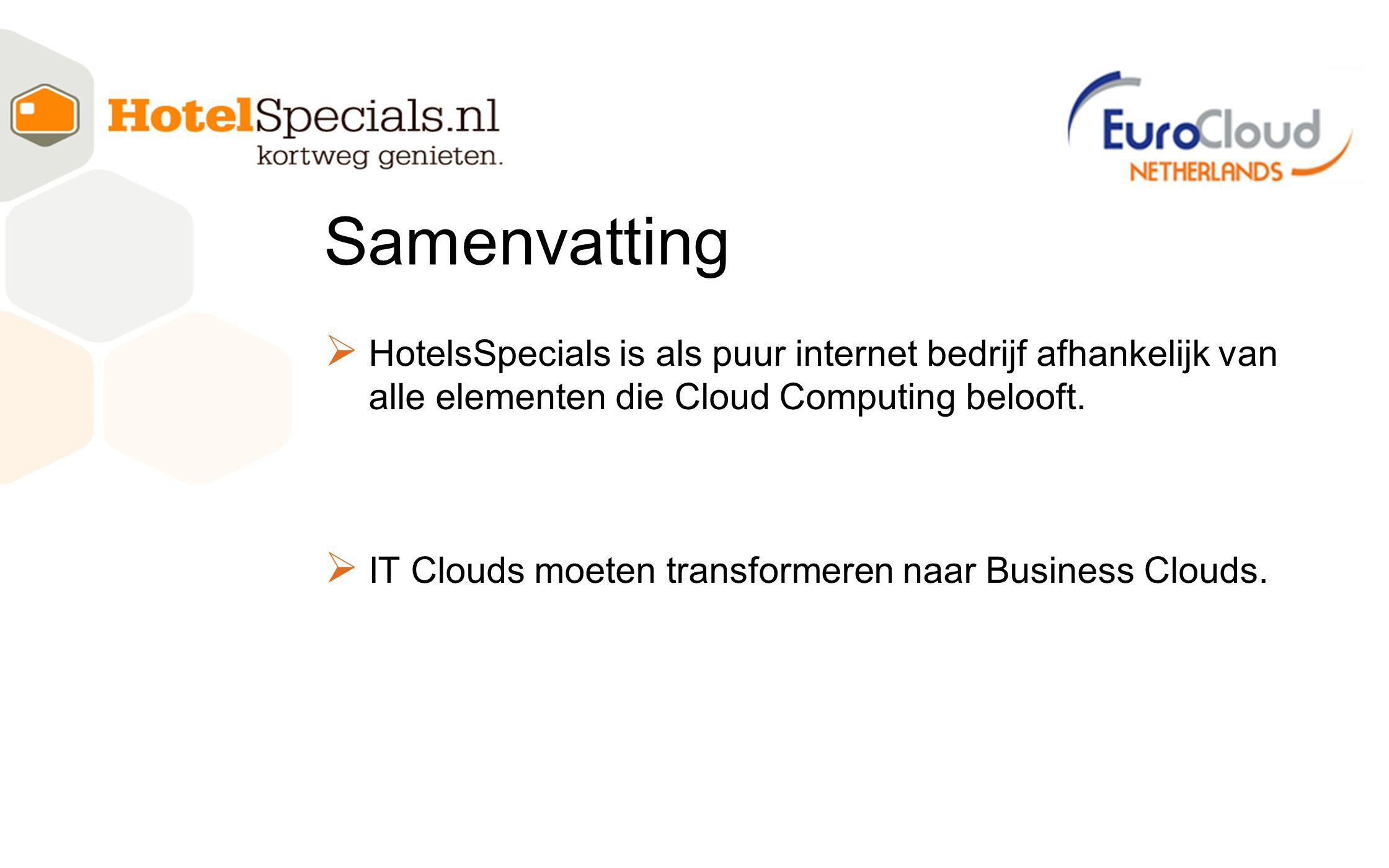 Samenvatting HotelsSpecials is als puur internet bedrijf afhankelijk van alle elementen die Cloud Computing belooft.