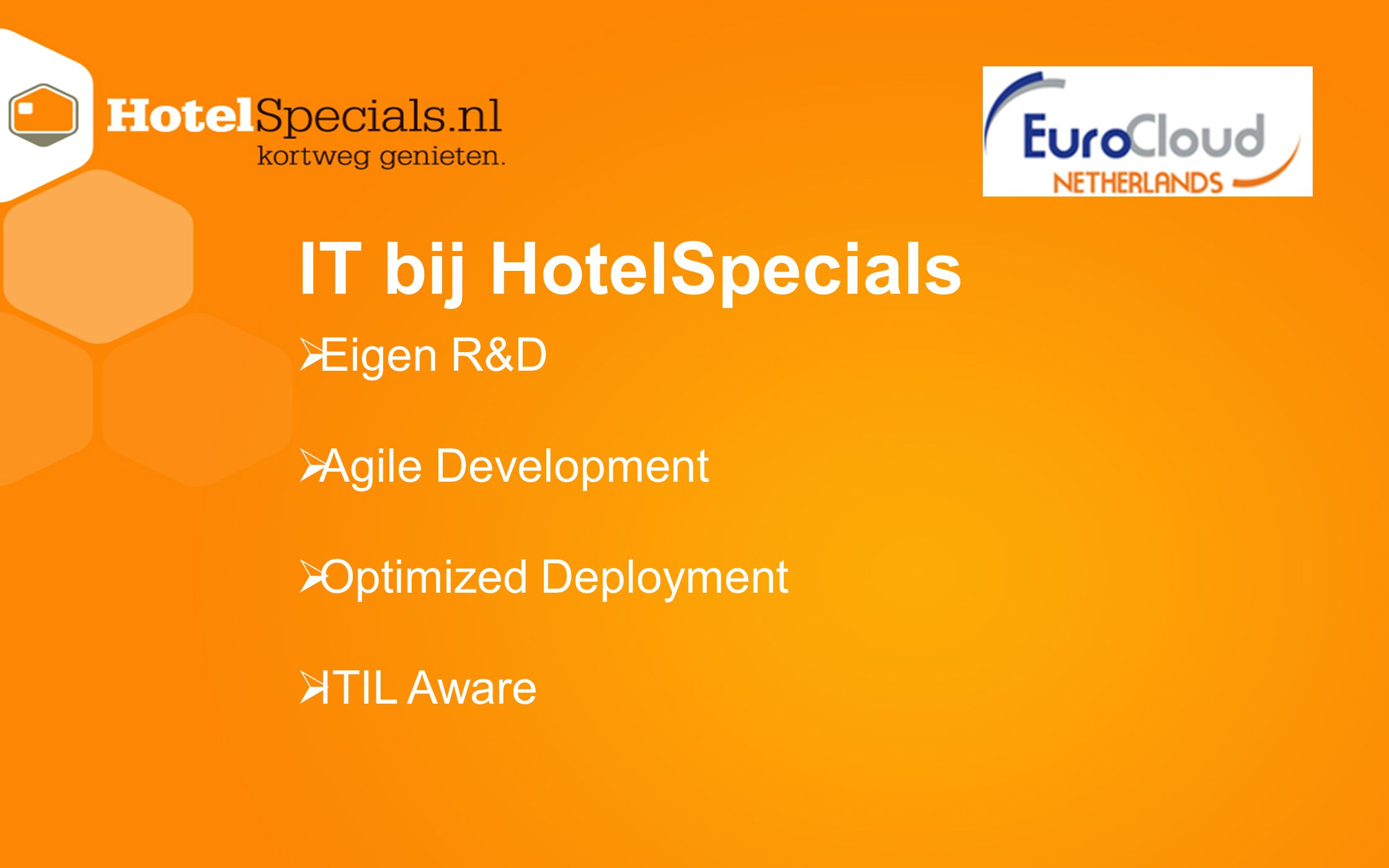 IT bij HotelSpecials Eigen R&D Agile Development Optimized Deployment