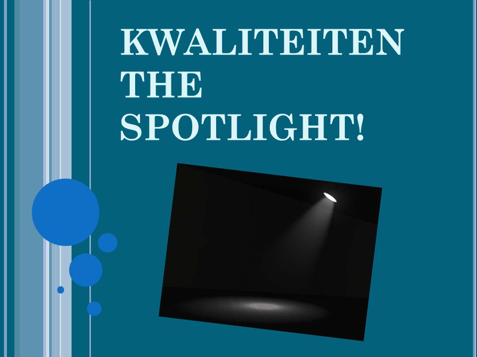 KWALITEITEN THE SPOTLIGHT!