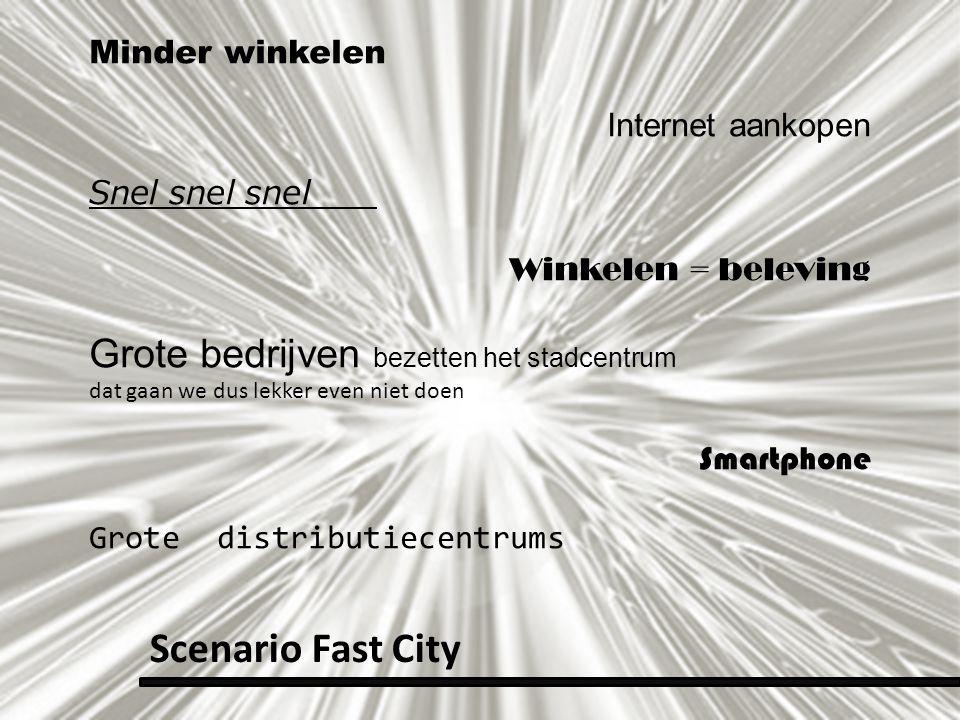 Scenario Fast City Grote bedrijven bezetten het stadcentrum