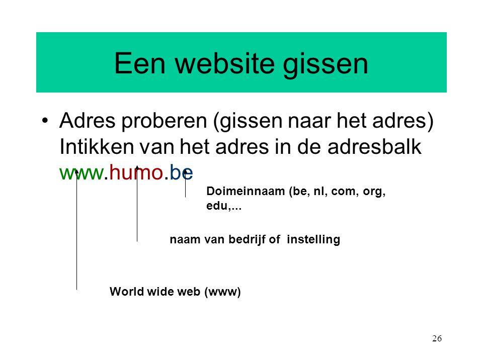 Een website gissen Adres proberen (gissen naar het adres) Intikken van het adres in de adresbalk www.humo.be.