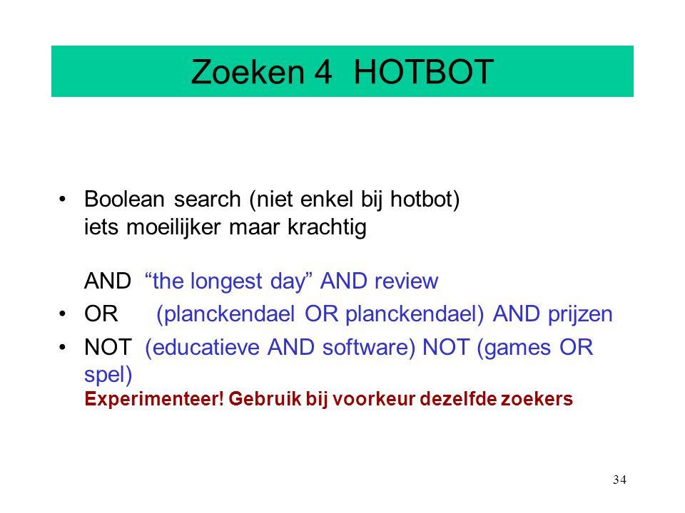 Zoeken 4 HOTBOT Boolean search (niet enkel bij hotbot) iets moeilijker maar krachtig AND the longest day AND review.