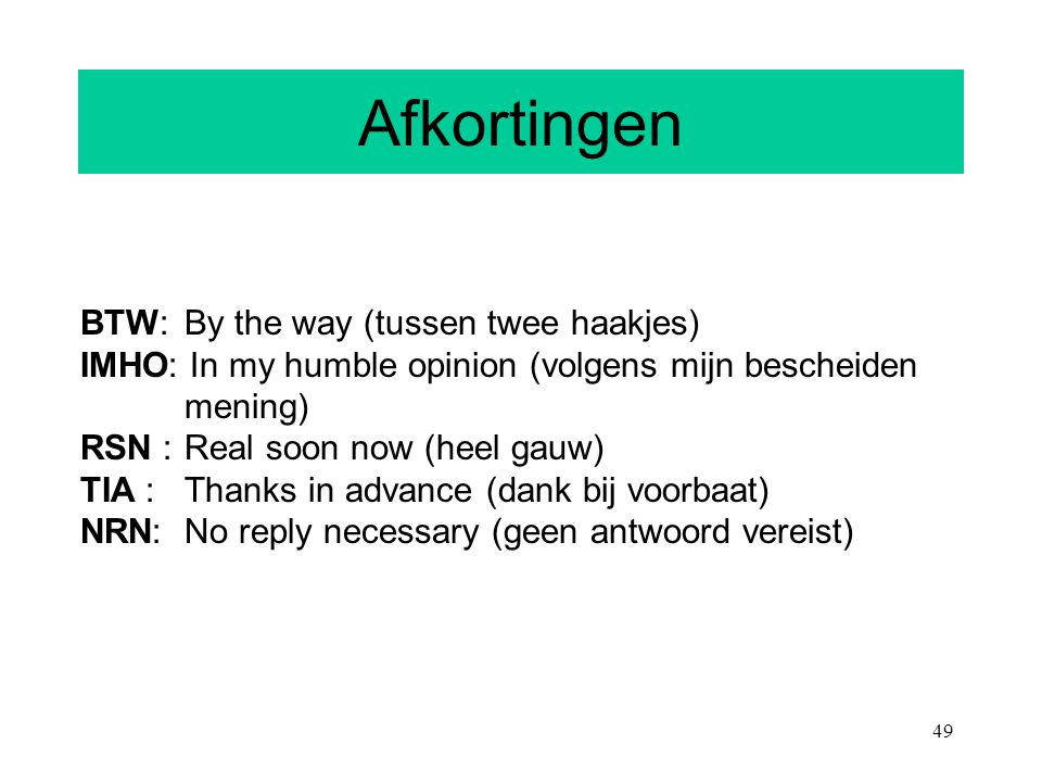 Afkortingen BTW: By the way (tussen twee haakjes)