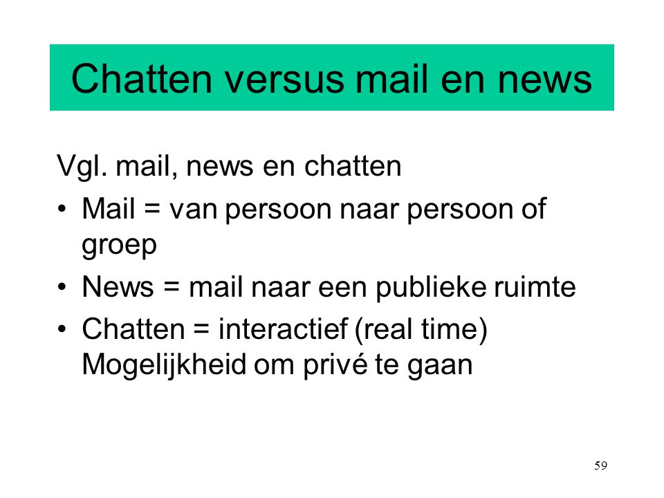 Chatten versus mail en news