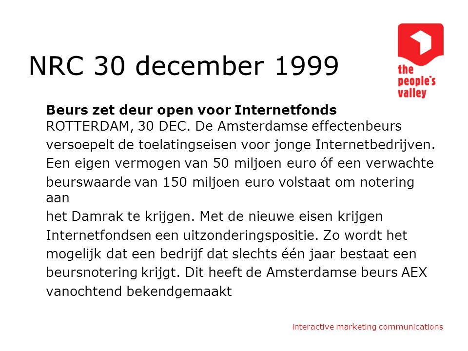 NRC 30 december 1999 Beurs zet deur open voor Internetfonds ROTTERDAM, 30 DEC. De Amsterdamse effectenbeurs.