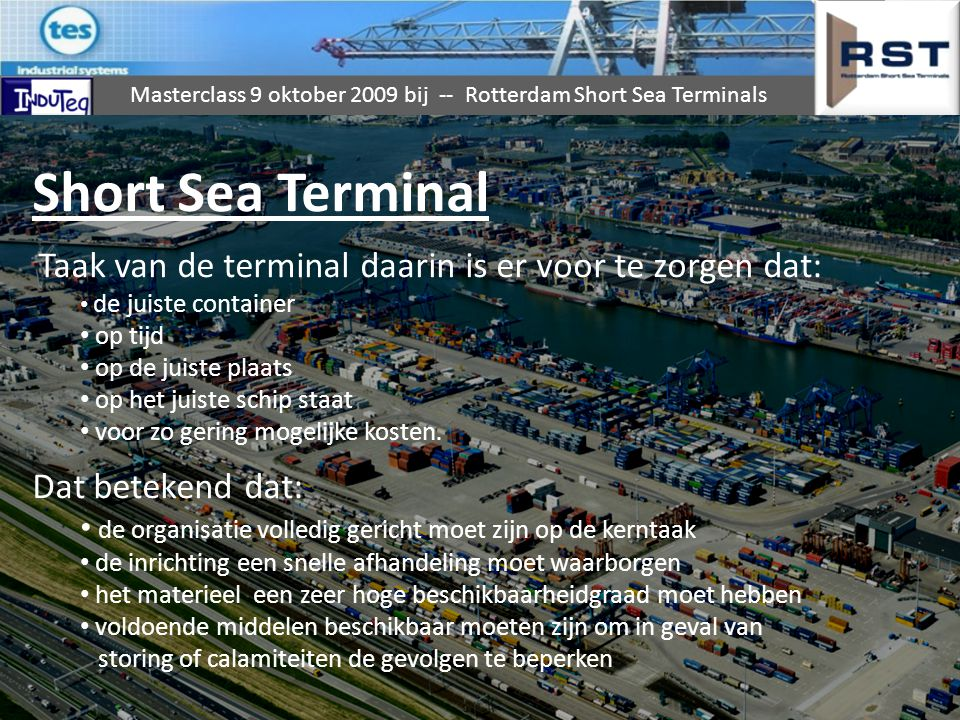Short Sea Terminal Dat betekend dat: