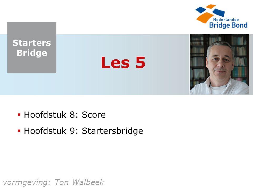 Les 5 Hoofdstuk 8: Score Hoofdstuk 9: Startersbridge