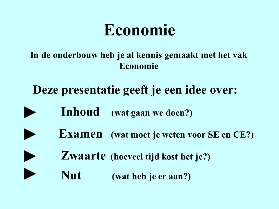 Economie ► ► ► ► Deze presentatie geeft je een idee over: